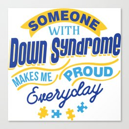 Down Syndrome Awareness Support Trisomy 21 Gift Canvas Print