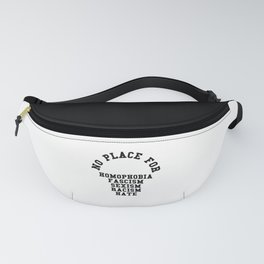 No Place For Homophobia Quote Fanny Pack