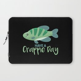 Have A Crappie Day Laptop Sleeve