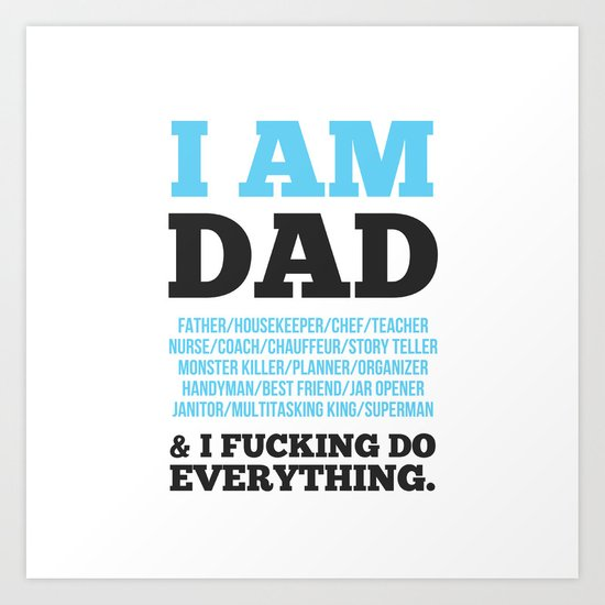 I am Dad Art Print