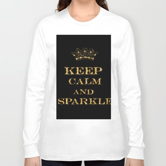 Keep calm and Sparkle- Gold Glitter effect on Black Background #Society6 Long Sleeve T-shirt