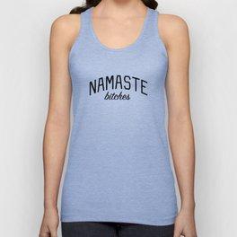Namaste Bitches - Funny Yoga Quote Unisex Tank Top