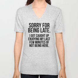 Sorry for being late Unisex V-Neck