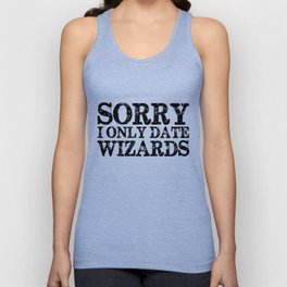 Sorry, I only date wizards!  Unisex Tank Top