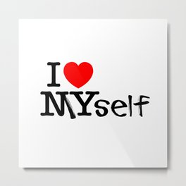 I Love MYself Metal Print