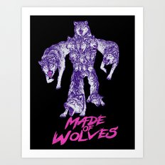 Made Of Wolves Art Print