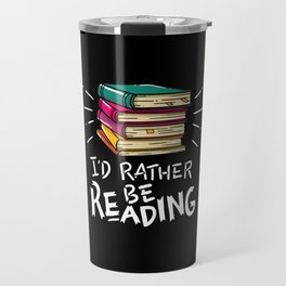 Book Worms - I'd rather be reading Travel Mug