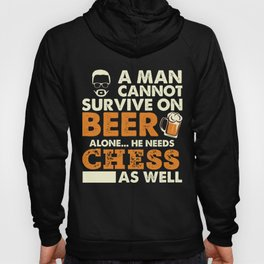 A Man Cannot Survive On Beer Alone He Needs Chess As Well Hoody