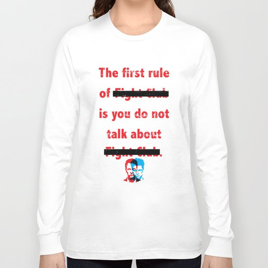 The First Rule of Fight Club... Long Sleeve T-shirt