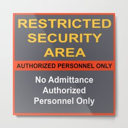 Restricted Security Area Metal Print