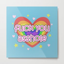 Fuck You Asshole! - with cuteness Metal Print