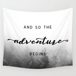 And So The Adventure Begins - New Day Wall Tapestry