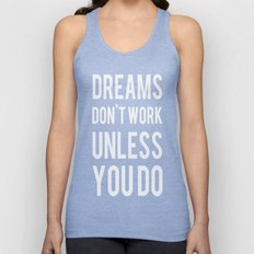 Dreams Don't Work Unless You Do Unisex Tank Top