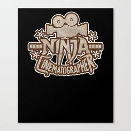 Ninja Cinematographer Filmmaking Apparel and Gifts Canvas Print