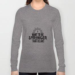 Stronger Long Sleeve T-shirt