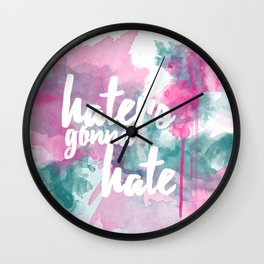 Haters Gonna Hate Wall Clock