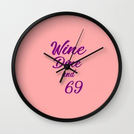 wine and dine funny quotes Wall Clock