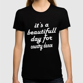 Beautiful Day For Country Dance T-shirt