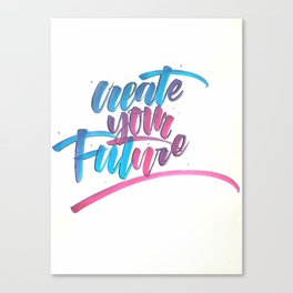 Create Your Future Canvas Print