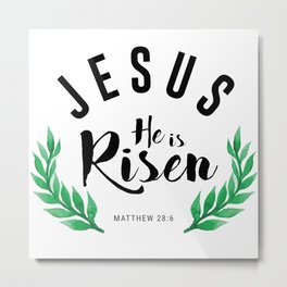 Matthew 28:6 he has risen.Christian Bible verse Metal Print