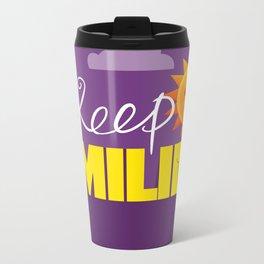 Keep smiling quote Metal Travel Mug