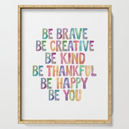 BE BRAVE BE CREATIVE BE KIND BE THANKFUL BE HAPPY BE YOU rainbow watercolor Serving Tray