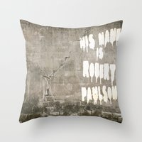 sarah paulson Throw Pillows featuring HIS NAME IS ROBERT PAULSON. by SoNearlyOriginal
