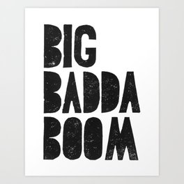 Big baddda booom movie poster quote Art Print
