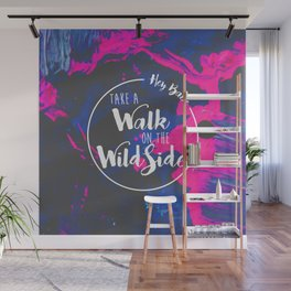 Hey Babe, Take a Walk on the Wild Side Wall Mural