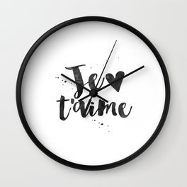 FRENCH WALL DECOR, Je T'aime,I Love You,French Quote,French Saying,Love Quote,Love Art,Gift For Her, Wall Clock