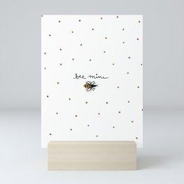 Bee Mine Mini Art Print