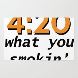 4:20 what you smokin' Rug