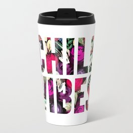 Chill Vibes (SM17) Travel Mug