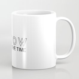 MEOW is NOT THE TIME Coffee Mug