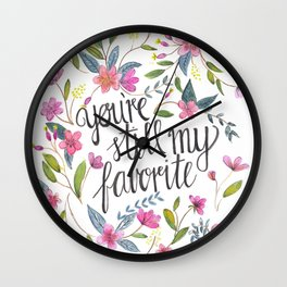 You're still my favorite Wall Clock