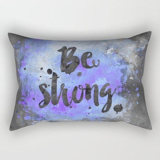Be strong motivational blue watercolor quote Rectangular Pillow