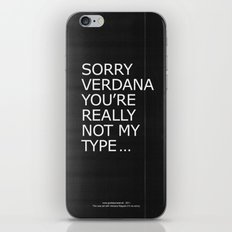 Sorry Verdana you're really not my type iPhone & iPod Skin