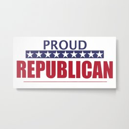 Proud Republican Metal Print