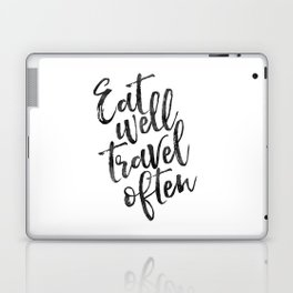 MOTIVATIONAL POSTER,Eat Well Travel Often,Travel Gifts,Inspirational Quote,Kitchen Decor,Quote Print Laptop & iPad Skin