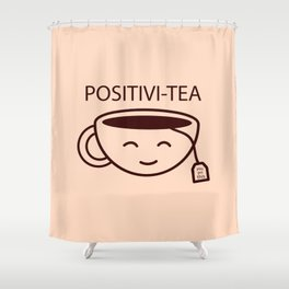You Got This, Positive, Tea, Funny, Cute, Quote Shower Curtain