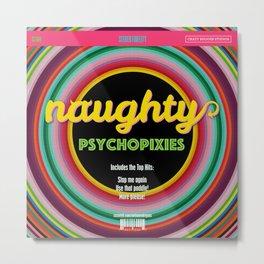 Naughty Psychopixies Metal Print
