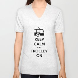 KEEP CALM AND TROLLEY ON Unisex V-Neck