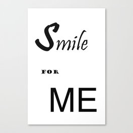 Smile for me Canvas Print