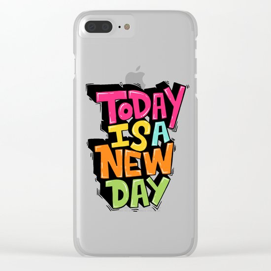 today is a new day Clear iPhone Case