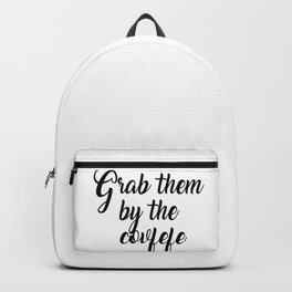 Grab them by the covfefe Backpack