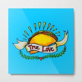 True Love Tacos Metal Print