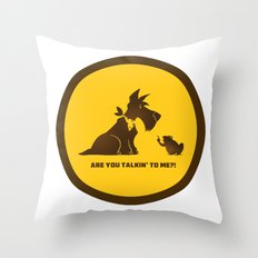 Are you talkin to me? Throw Pillow