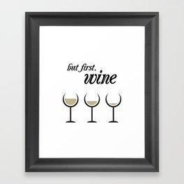 First, White Wine Framed Art Print