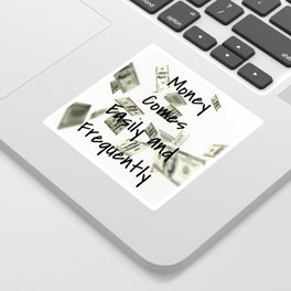 Money Comes Easily & Frequently (law of attraction affirmation) Sticker