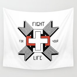 Fight For Your Life Wall Tapestry
